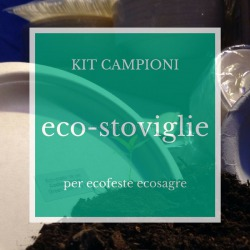 Kit campioni gratis piatti, bicchieri, posate biodegradabili